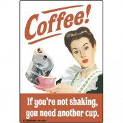 Coffee If You're Not Shaking, You Need Another Cup - Refrigerator Magnet